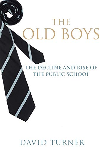 9780300189926: The Old Boys: The Decline and Rise of the Public School