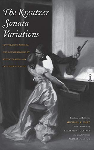 9780300189940: The Kreutzer Sonata Variations: Lev Tolstoy's Novella and Counterstories by Sofiya Tolstaya and Lev Lvovich Tolstoy