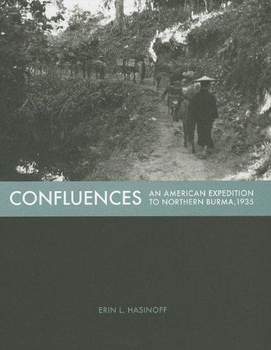 Confluences: An American Expedition to Northern Burma,: Erin L. Hasinoff