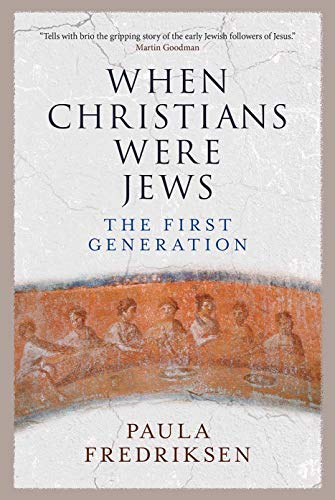 9780300190519: When Christians Were Jews: The First Generation