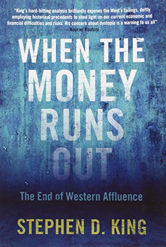 9780300190526: When the Money Runs Out: The End of Western Affluence