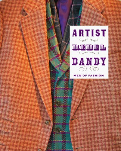Artist/Rebel/Dandy: Men of Fashion (Hardcover): Kate Irvin