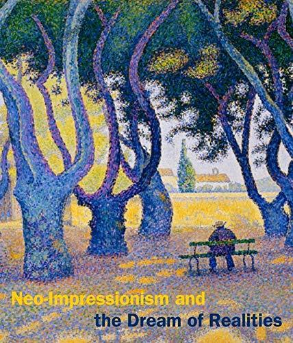 Noe-Impressionism and the Dream of Realities: Painting,: Homburg, Cornelia