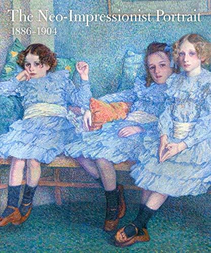 9780300190847: The Neo-Impressionist Portrait, 1886-1904