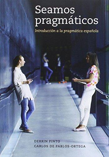 9780300191097: Seamos Pragmaticos: Introduccion a la Pragmatica Espanola