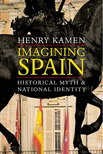 9780300191110: Imagining Spain: Historical Myth and National Identity