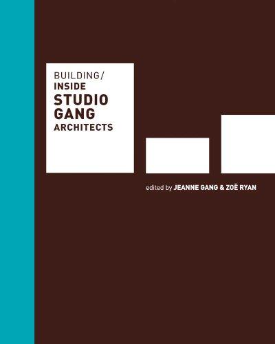 Building: Inside Studio Gang Architects: Jeanne Gang