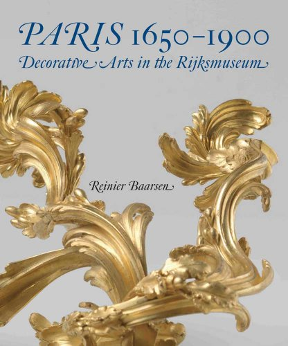 9780300191295: Paris 1650-1900: Decorative Arts in the Rijksmuseum