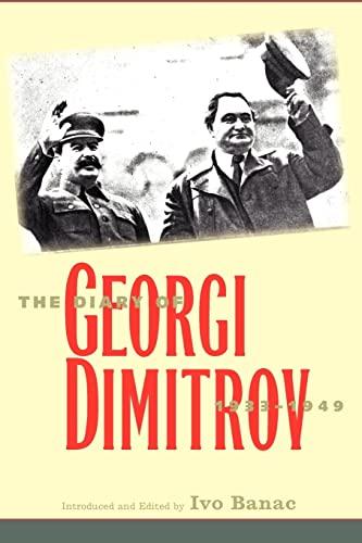 9780300191448: The Diary of Georgi Dimitrov, 1933-1949 (Annals of Communism Series)