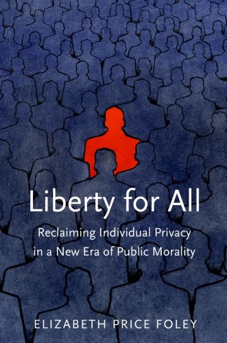 9780300191455: Liberty for All: Reclaiming Individual Privacy in a New Era of Public Morality