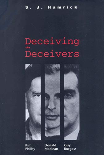 9780300191462: Deceiving the Deceivers: Kim Philby, Donald Maclean, and Guy Burgess