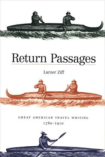 9780300191554: Return Passages: Great American Travel Writing, 1780-1910