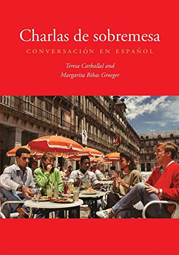 9780300191622: Charlas de sobremesa: Conversación en español (English and Spanish Edition)