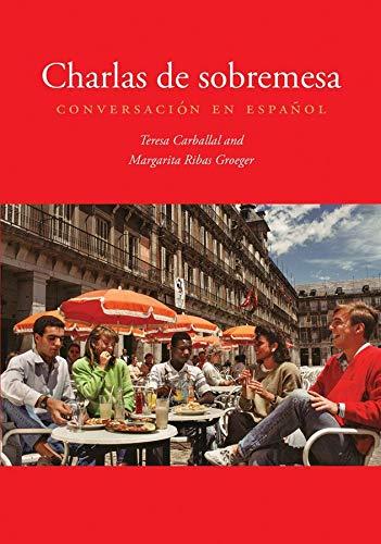 9780300191622: Charlas de sobremesa: Conversación en español (English and Spanish Edition)