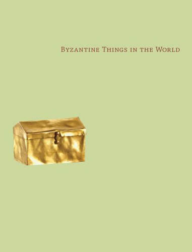 9780300191783: Byzantine Things in the World