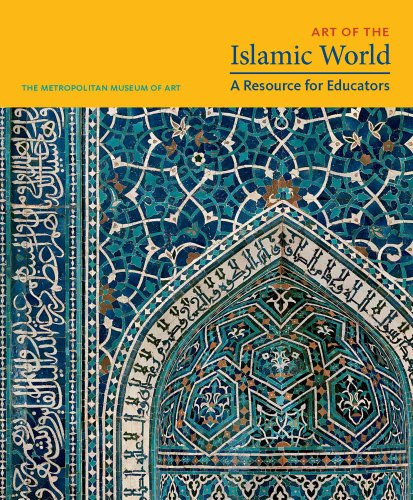 9780300191813: Art of the Islamic World: A Resource for Educators