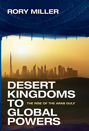 9780300192346: Desert Kingdoms to Global Powers: The Rise of the Arab Gulf