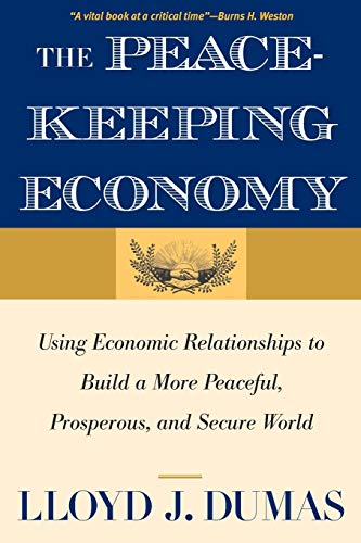 9780300192353: The Peacekeeping Economy: Using Economic Relationships to Build a More Peaceful, Prosperous, and Secure World