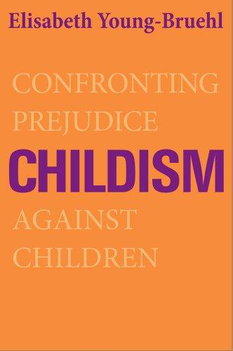 9780300192407: Childism: Confronting Prejudice Against Children