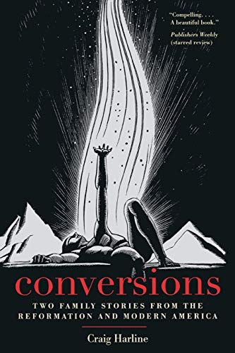 9780300192445: Conversions: Two Family Stories from the Reformation and Modern America (New Directions in Narrative History)