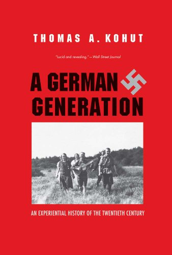 9780300192452: A German Generation: An Experiential History of the Twentieth Century