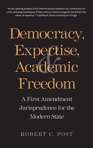 9780300192490: Democracy, Expertise, and Academic Freedom: A First Amendment Jurisprudence for the Modern State