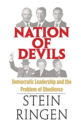Nation of Devils: Democratic Leadership and the Problem of Obedience: Ringen, Prof. Stein