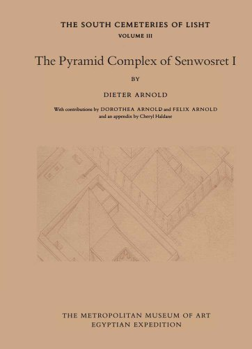 9780300193626: The Pyramid Complex of Senwosret I (Publications of the Metropolitan Museum of Art Egyptian Expedition: the South Cemeteries of Lisht, Volume 3)