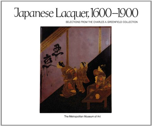 9780300193732: Japanese Lacquer, 1600-1900: Selections from the Charles A. Greenfield Collection
