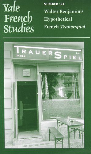 9780300194203: Yale French Studies, Number 124: Walter Benjamin's Hypothetical French Trauerspiel (Yale French Studies Series) (English and French Edition)