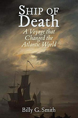 9780300194524: Ship of Death: A Voyage That Changed the Atlantic World