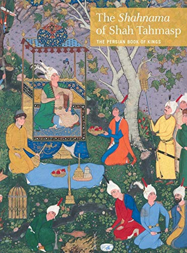 9780300194548: The Shahnama of Shah Tahmasp: The Persian Book of Kings (Metropolitan Museum of Art)