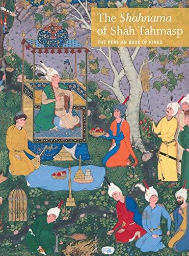 9780300194548: The Shahnama of Shah Tahmasp: The Persian Book of Kings (Metropolitan Museum of Art)