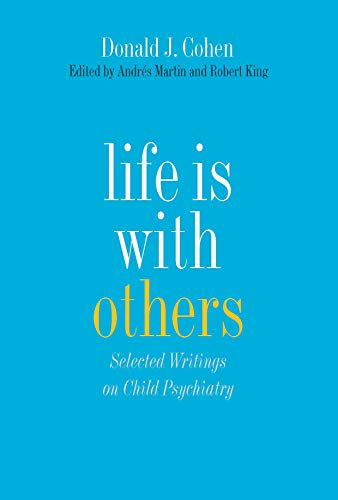 9780300194593: Life Is With Others: Selected Writings on Child Psychiatry