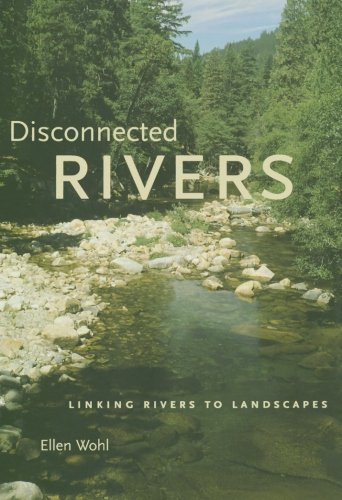 9780300194708: Disconnected Rivers: Linking Rivers to Landscapes