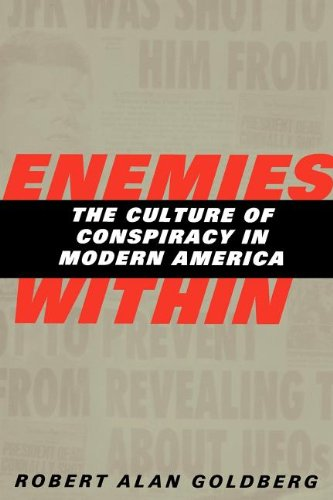9780300194722: Enemies Within: The Culture of Conspiracy in Modern America