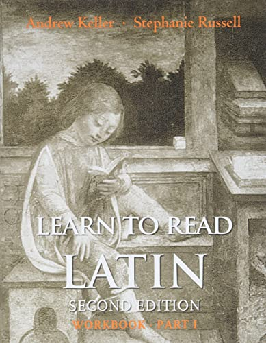 Learn to Read Latin, Second Edition (Workbook Part 1): Keller, Andrew, Russell, Stephanie
