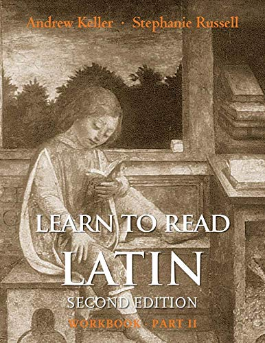 Learn to Read Latin, Second Edition (Workbook: Keller, Andrew; Russell,