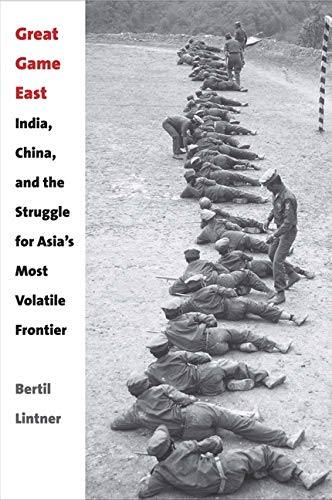 9780300195675: Great Game East: India, China, and the Struggle for Asia's Most Volatile Frontier