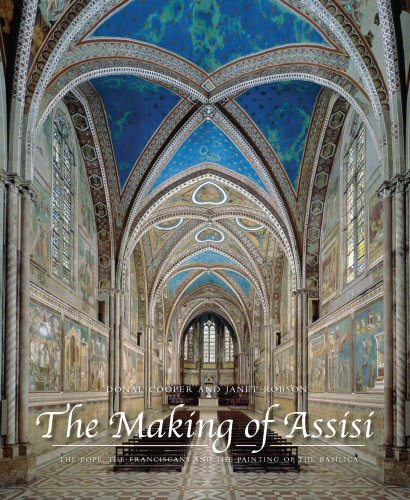 The Making of Assisi: The Pope, the Franciscans and the Painting of the Basilica (Hardback): Donal ...