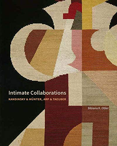 9780300195798: Intimate Collaborations - Kandinsky and Munter, Arp and Taeuber