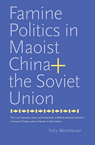 9780300195811: Famine Politics in Maoist China and the Soviet Union (Yale Agrarian Studies Series)
