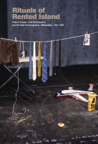 9780300195866: Rituals of Rented Island: Object Theater, Loft Performance, and the New Psychodrama-Manhattan, 1970-1980 (Whitney Museum, New York Exhibition Catalogues)