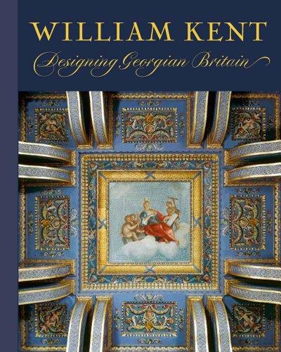 9780300196184: William Kent: Designing Georgian Britain