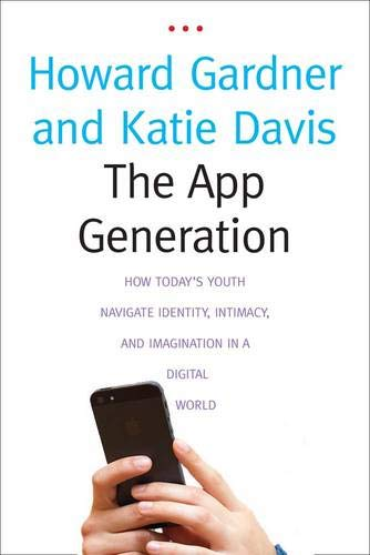 9780300196214: The App Generation: How Today's Youth Navigate Identity, Intimacy, and Imagination in a Digital World