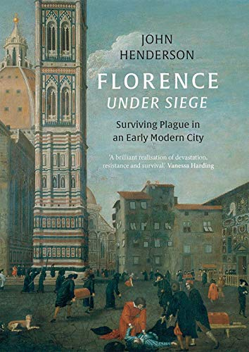 9780300196344: Florence Under Siege: Surviving Plague in an Early Modern City