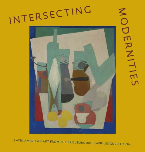 Intersecting Modernities: Latin American Art from the Brillembourg Capriles Collection (Museum of ...