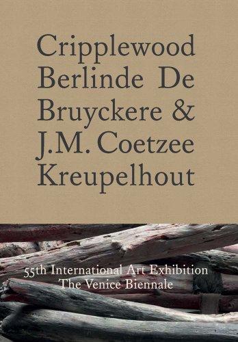 9780300196573: Cripplewood: Berlinde De Bruyckere & J. M. Coetzee Kreupelhout: 55th International Art Exhibition: the Venice Biennale