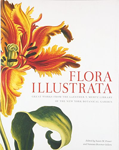 9780300196627: Flora Illustrata: Great Works from the LuEsther T. Mertz Library of the New York Botanical Garden