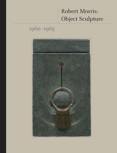 Robert Morris: Object Sculpture, 1960-1965: Weiss, Jeffrey